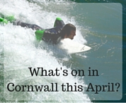 What's on in Cornwall in April?